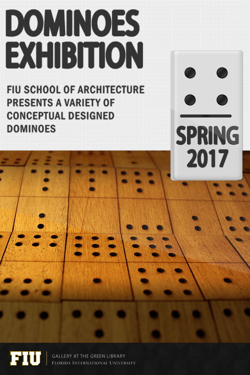 fiu school of architecture dominoes exhibition 2017 fiu special